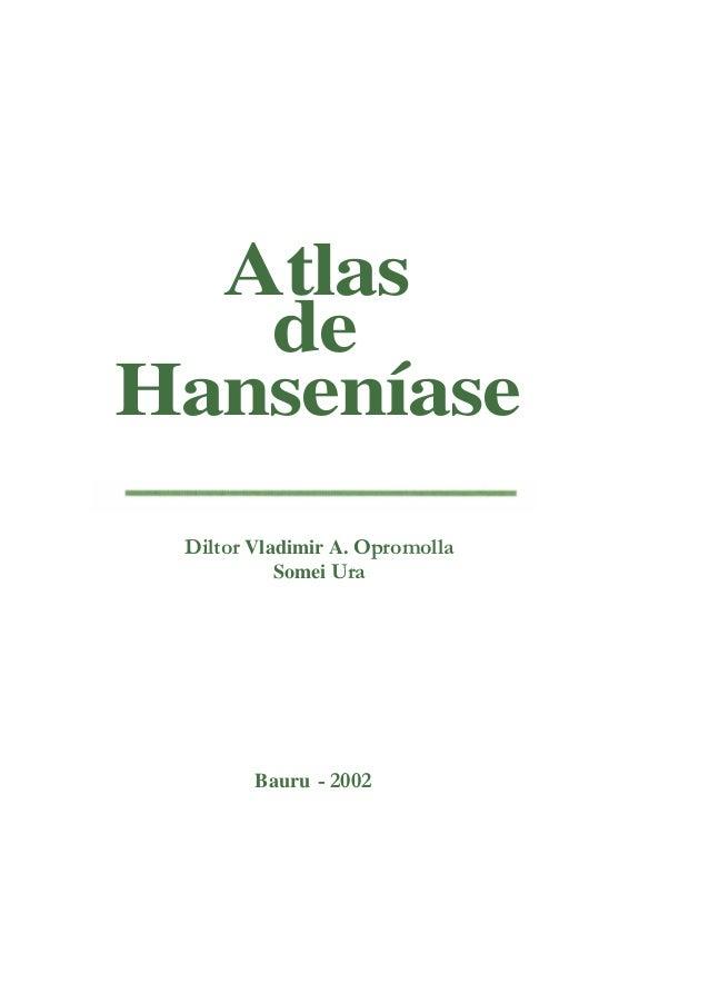 Atlas  de  Hanseníase  Diltor Vladimir A. Opromolla  Somei Ura  Bauru - 2002