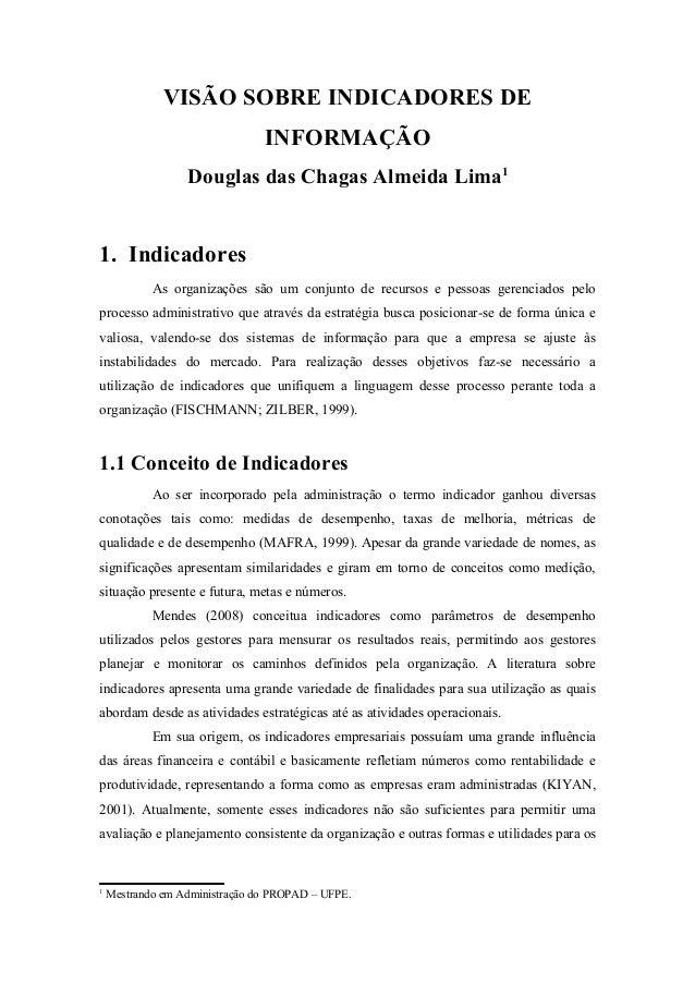 VISÃO SOBRE INDICADORES DE  INFORMAÇÃO  Douglas das Chagas Almeida Lima1  1. Indicadores  As organizações são um conjunto ...
