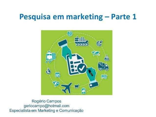 Pesquisa em marketing – Parte 1