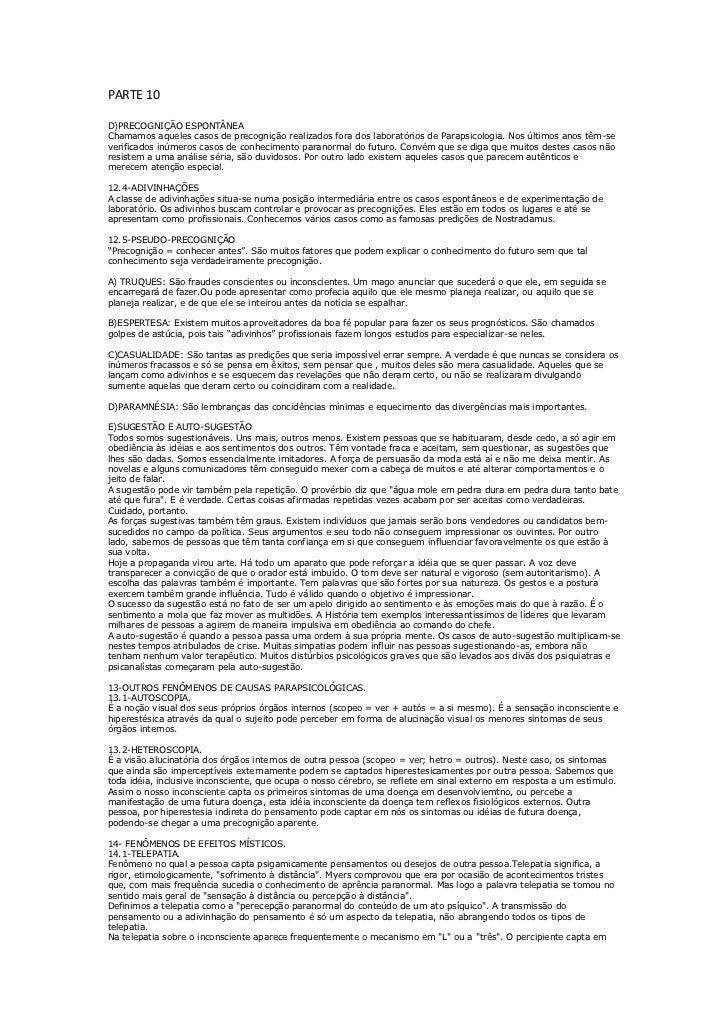 PARTE 10D)PRECOGNIÇÃO ESPONTÂNEAChamamos aqueles casos de precognição realizados fora dos laboratórios de Parapsicologia. ...
