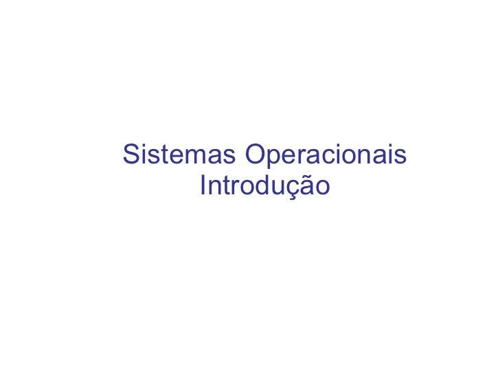 <ul>Sistemas Operacionais Introdução   </ul>