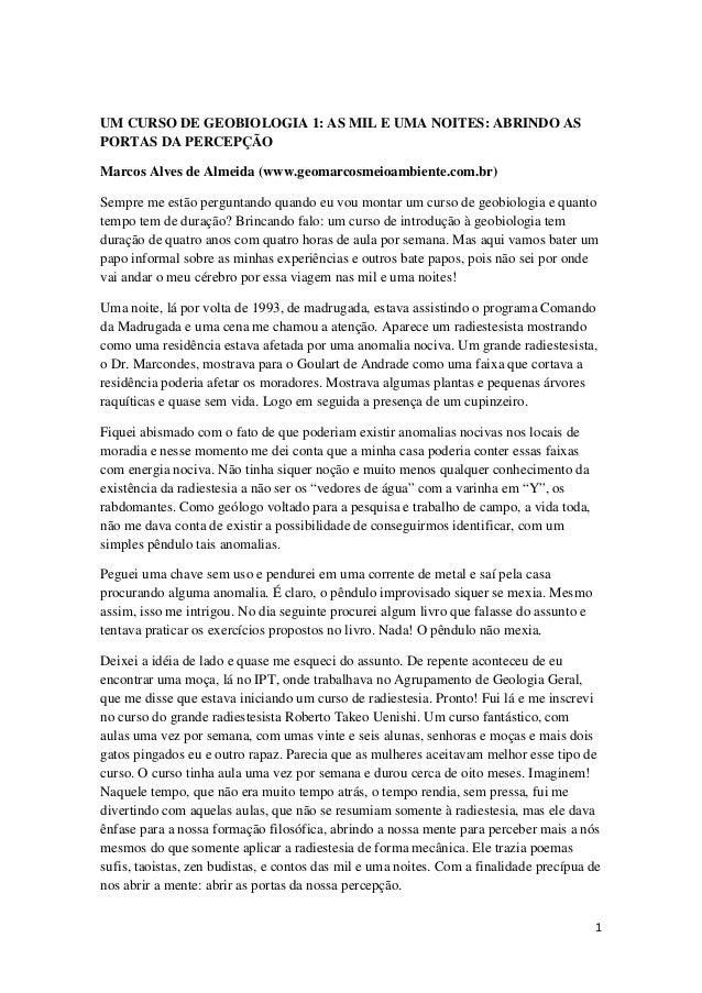 1 UM CURSO DE GEOBIOLOGIA 1: AS MIL E UMA NOITES: ABRINDO AS PORTAS DA PERCEPÇÃO Marcos Alves de Almeida (www.geomarcosmei...