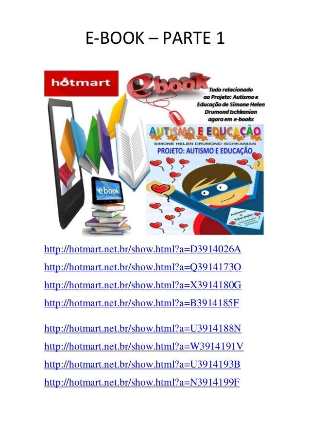 E-BOOK – PARTE 1 http://hotmart.net.br/show.html?a=D3914026A http://hotmart.net.br/show.html?a=Q3914173O http://hotmart.ne...