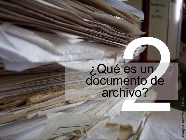2¿Qué es undocumento de  archivo?               Imagen sacada de Flickr