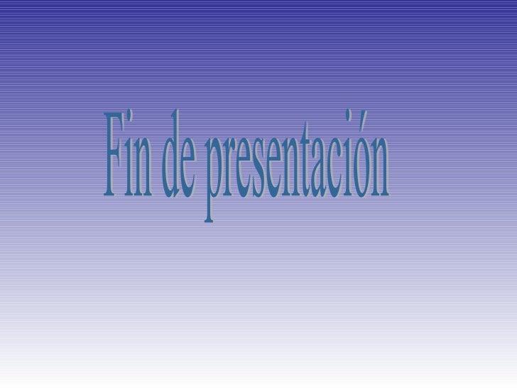 Fin de presentación