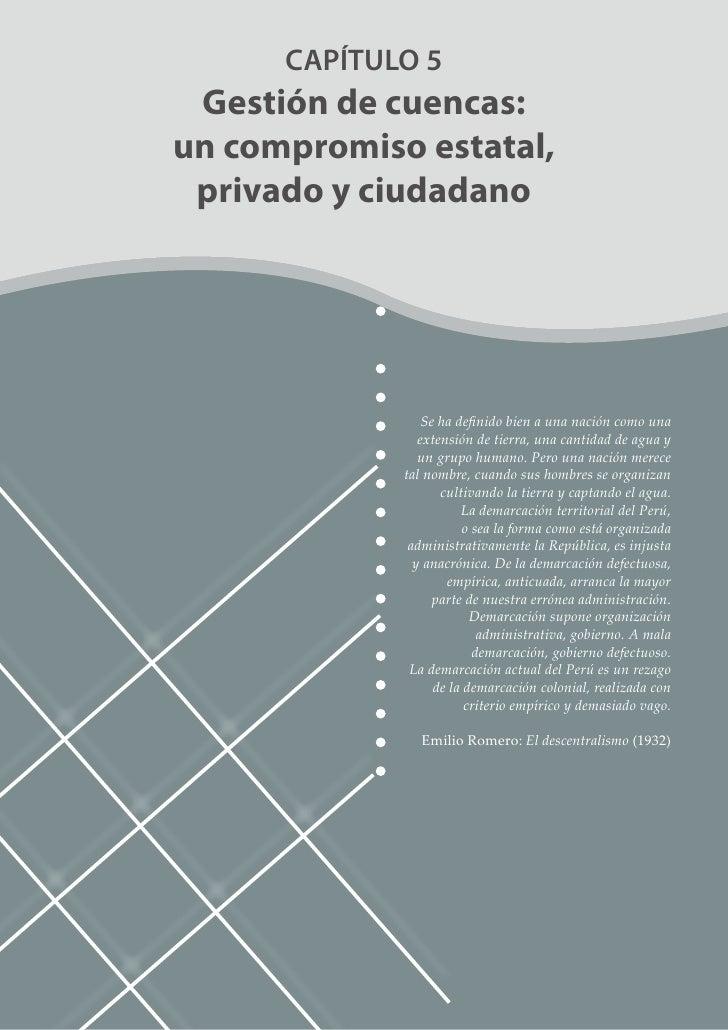 CAPÍTULO 5  Gestión de cuencas: un compromiso estatal,  privado y ciudadano                      Se ha definido bien a una...