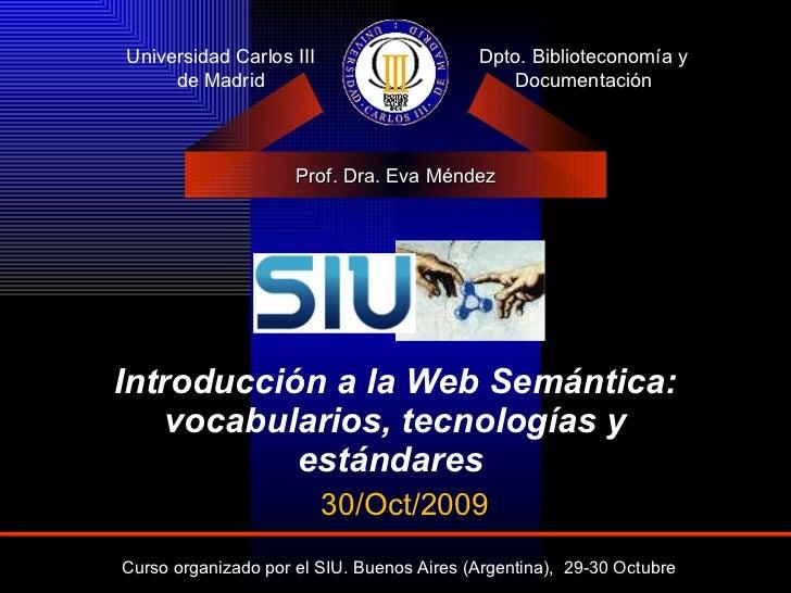 Introducción a la Web Semántica: vocabularios, tecnologías y estándares   Universidad Carlos III de Madrid Dpto. Bibliotec...