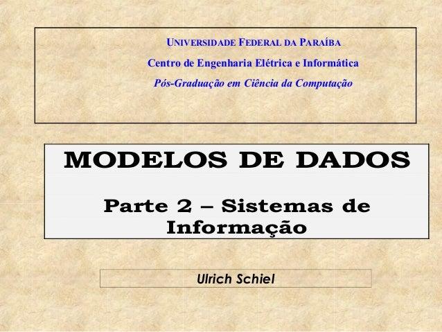 UNIVERSIDADE FEDERAL DA PARAÍBA  Centro de Engenharia Elétrica e Informática  Pós-Graduação em Ciência da Computação  MODE...