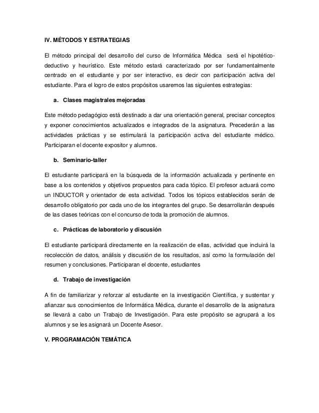 IV. MÉTODOS Y ESTRATEGIAS El método principal del desarrollo del curso de Informática Médica será el hipotético- deductivo...