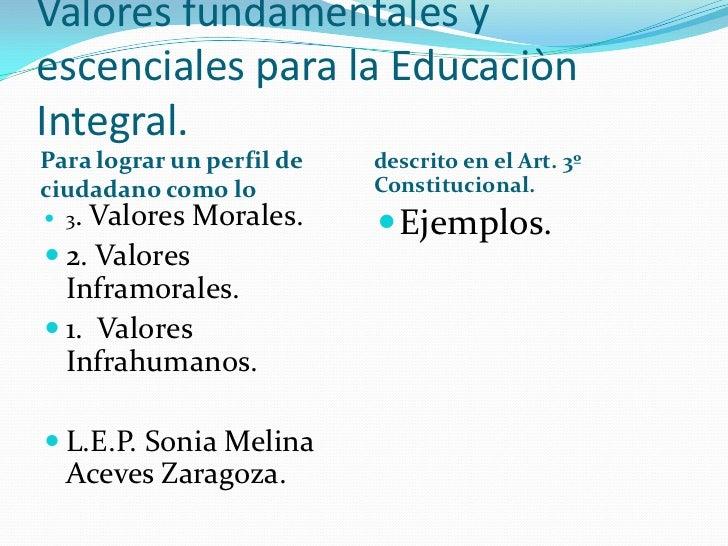 Valores fundamentales y escenciales para la Educaciòn Integral.<br />Para lograr un perfil de ciudadano como lo <br />desc...