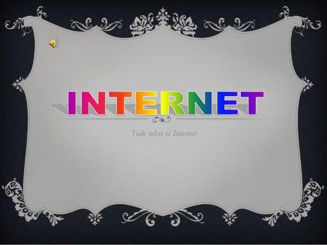 Todo sobre el Internet