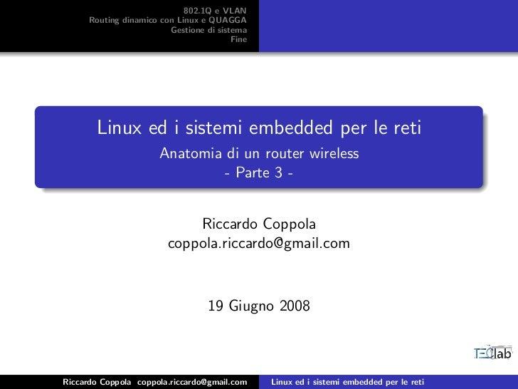 802.1Q e VLAN       Routing dinamico con Linux e QUAGGA                          Gestione di sistema                      ...