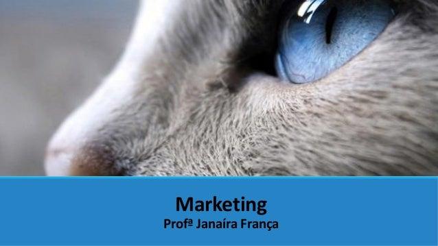 Marketing Profª Janaíra França