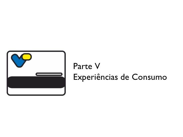 Parte V Experiências de Consumo