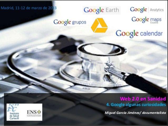 Madrid, 11-12 de marzo de 2013                                          Web 2.0 en Sanidad                                ...