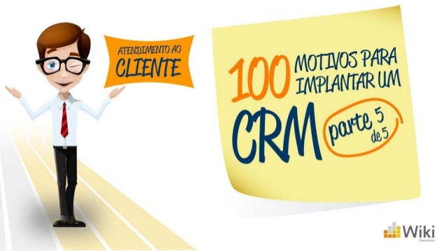 """Para encerrar a série de artigos """"100 motivos para implantar um CRM"""", vamos falar finalmente sobre um assunto crucial para..."""