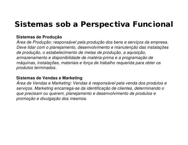 Sistemas sob a Perspectiva FuncionalSistemas de ProduçãoÁrea de Produção: responsável pela produção dos bens e serviços da...