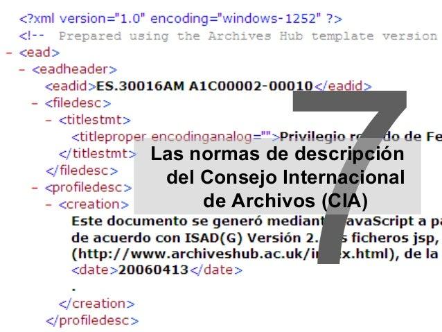 7Las normas de descripción del Consejo Internacional de Archivos (CIA)