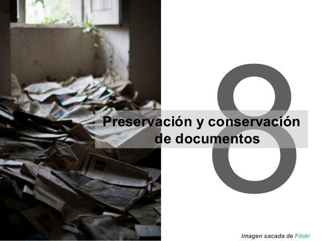 8Preservación y conservación de documentos Imagen sacada de Flickr