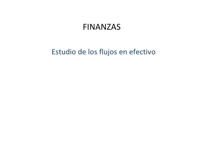 FINANZAS  Estudio de los flujos en efectivo