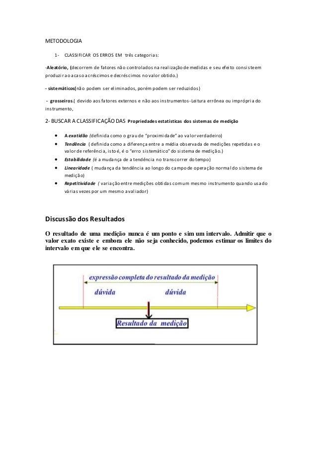 METODOLOGIA  1- CLASSIFICAR OS ERROS EM três categorias:  -Aleatório, (decorrem de fatores não controlados na realização d...
