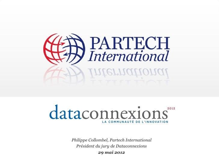 Philippe Collombel, Partech International  Président du jury de Dataconnexions              29 mai 2012