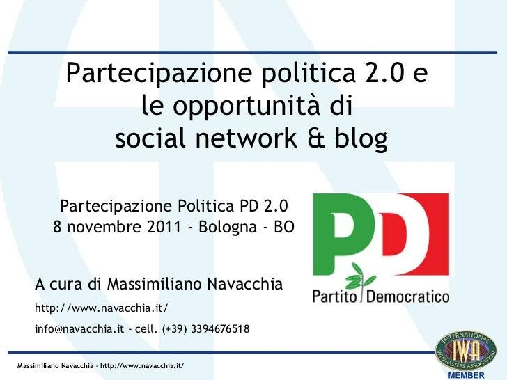 Partecipazione politica 2.0 e                    le opportunità di                  social network & blog           Partec...