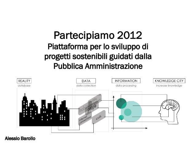 Partecipiamo 2012                   Piattaforma per lo sviluppo di                  progetti sostenibili guidati dalla    ...