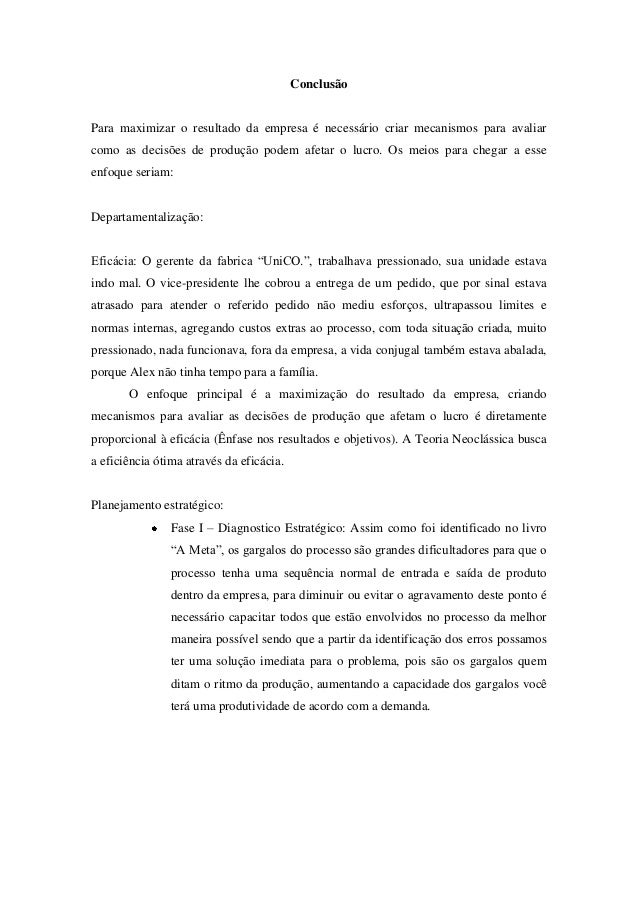 ConclusãoPara maximizar o resultado da empresa é necessário criar mecanismos para avaliarcomo as decisões de produção pode...