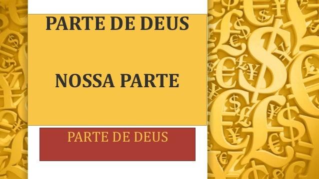 PARTE DE DEUS NOSSA PARTE PARTE DE DEUS