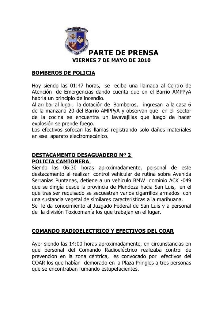 PARTE DE PRENSA                  VIERNES 7 DE MAYO DE 2010  BOMBEROS DE POLICIA  Hoy siendo las 01:47 horas, se recibe una...