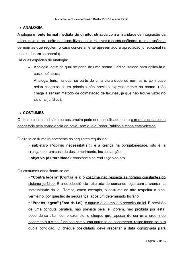 Apostila do Curso de Direito Civil – Prof.ª Iracema Fazio→ ANALOGIAAnalogia é fonte formal mediata do direito, utilizada c...