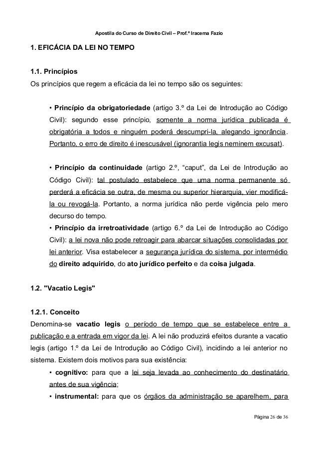 Apostila do Curso de Direito Civil – Prof.ª Iracema Fazio1. EFICÁCIA DA LEI NO TEMPO1.1. PrincípiosOs princípios que regem...