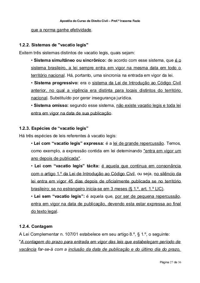 """Apostila do Curso de Direito Civil – Prof.ª Iracema Fazio      que a norma ganhe efetividade.1.2.2. Sistemas de """"vacatio l..."""