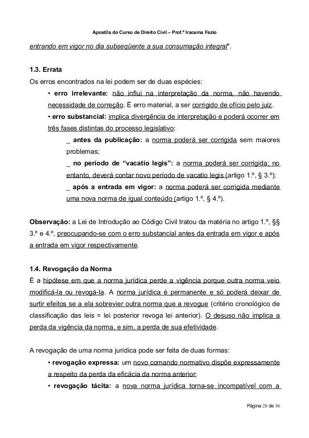 """Apostila do Curso de Direito Civil – Prof.ª Iracema Fazioentrando em vigor no dia subseqüente a sua consumação integral"""".1..."""