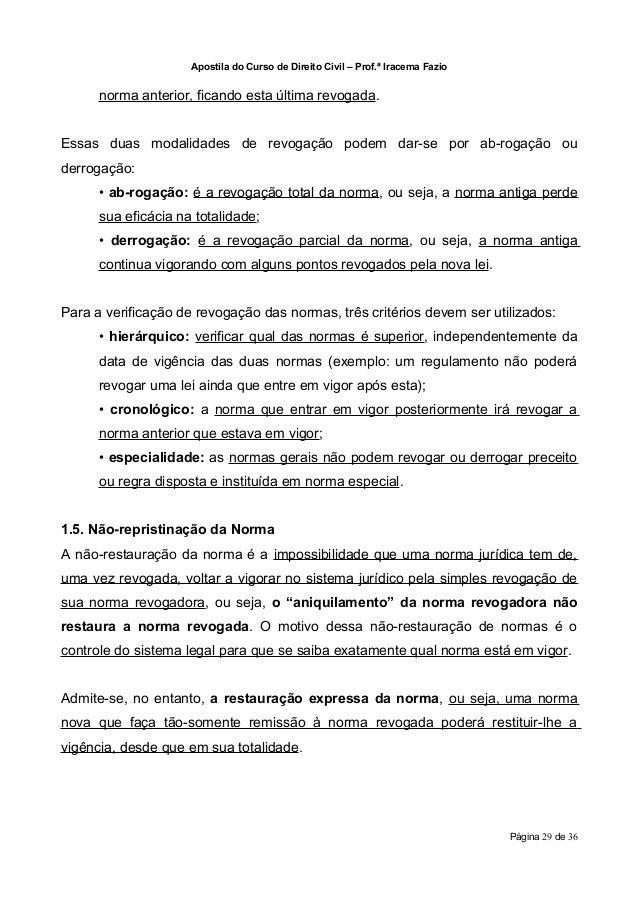 Apostila do Curso de Direito Civil – Prof.ª Iracema Fazio      norma anterior, ficando esta última revogada.Essas duas mod...
