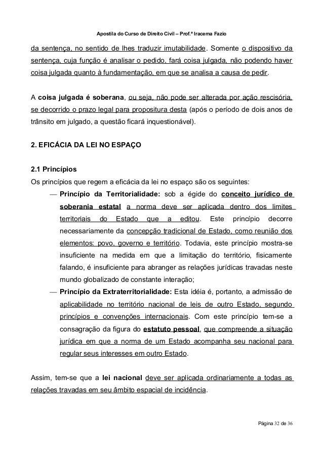 Apostila do Curso de Direito Civil – Prof.ª Iracema Fazioda sentença, no sentido de lhes traduzir imutabilidade. Somente o...