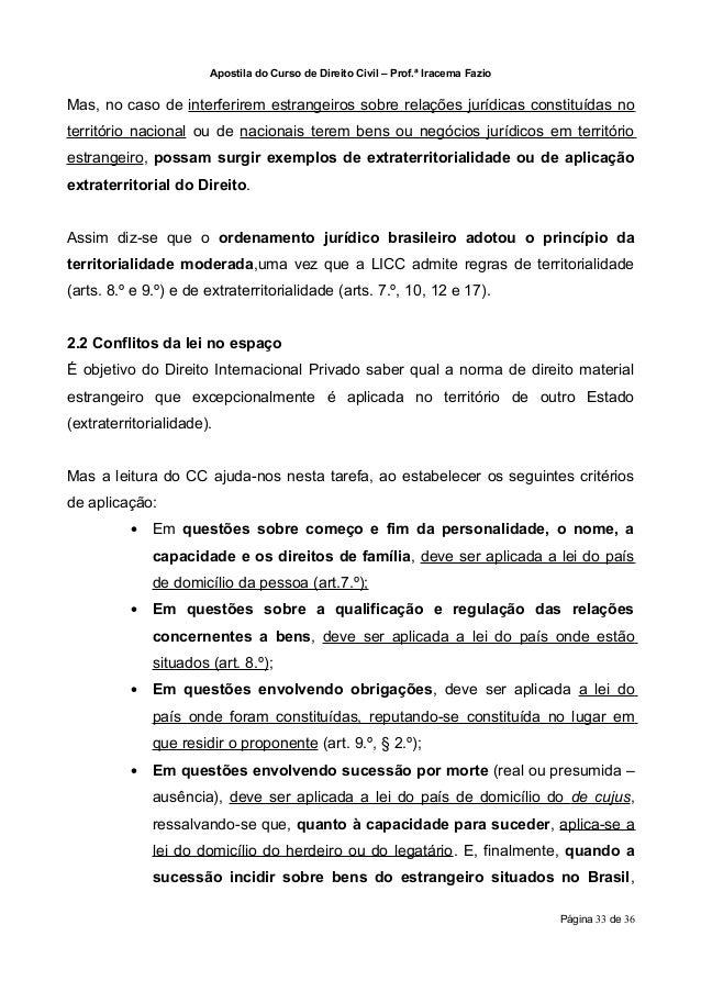 Apostila do Curso de Direito Civil – Prof.ª Iracema FazioMas, no caso de interferirem estrangeiros sobre relações jurídica...