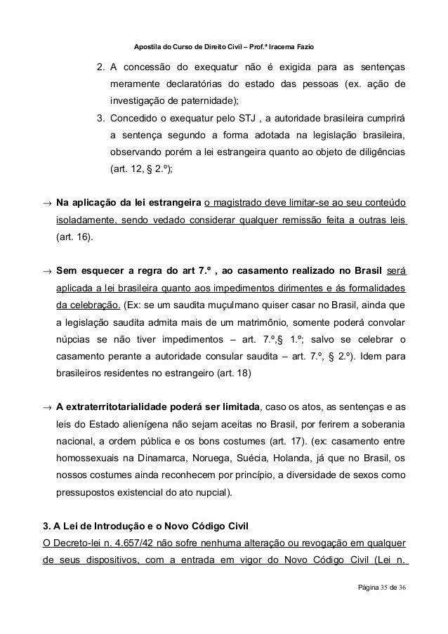 Apostila do Curso de Direito Civil – Prof.ª Iracema Fazio               2. A concessão do exequatur não é exigida para as ...