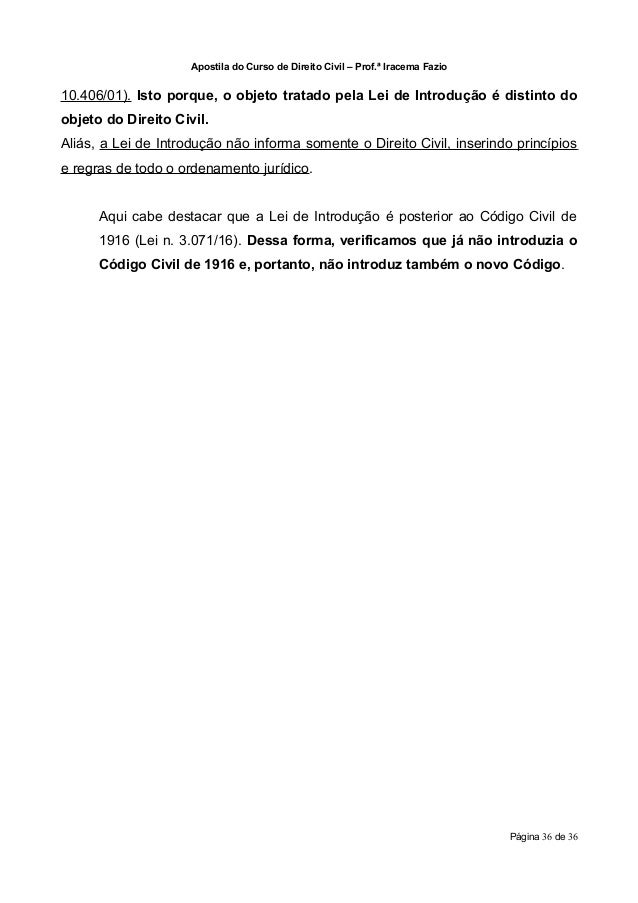Apostila do Curso de Direito Civil – Prof.ª Iracema Fazio10.406/01). Isto porque, o objeto tratado pela Lei de Introdução ...
