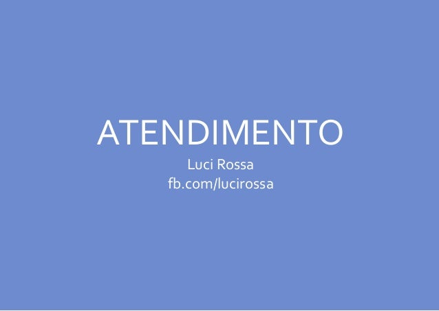 ATENDIMENTO Luci Rossa fb.com/lucirossa
