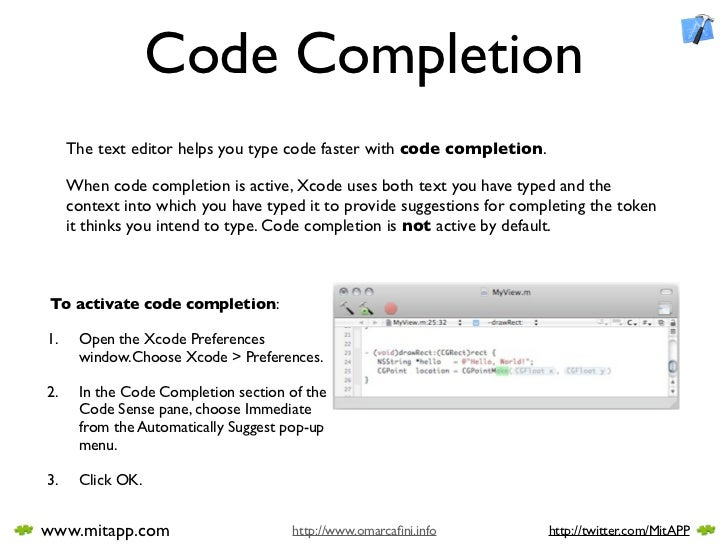 Code Completion      The text editor helps you type code faster with code completion.       When code completion is active...