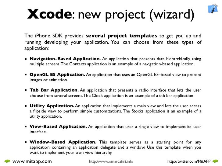 Xcode: new project (wizard)     The iPhone SDK provides several project templates to get you up and     running developing...