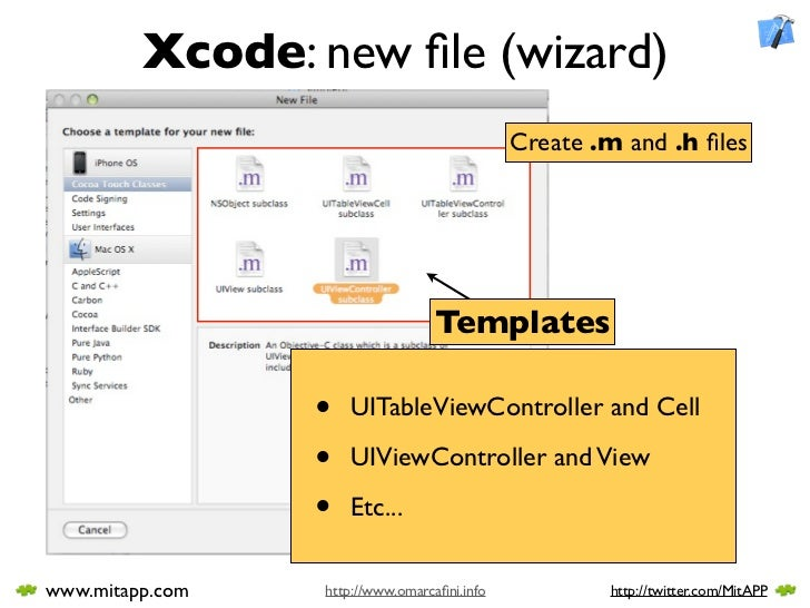 Xcode: new file (wizard)                                              Create .m and .h files                                ...