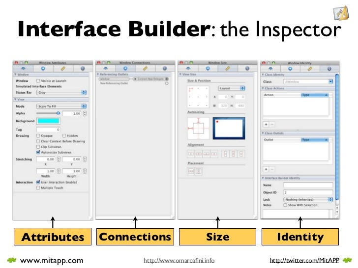 Interface Builder: the Inspector     Attributes       Connections                Size     Identity www.mitapp.com         ...