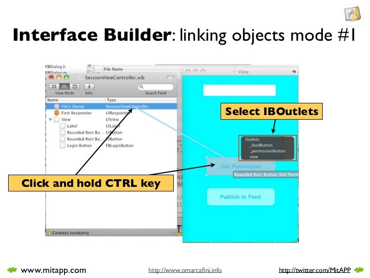 Interface Builder: linking objects mode #1                                                     Select IBOutlets      Click...