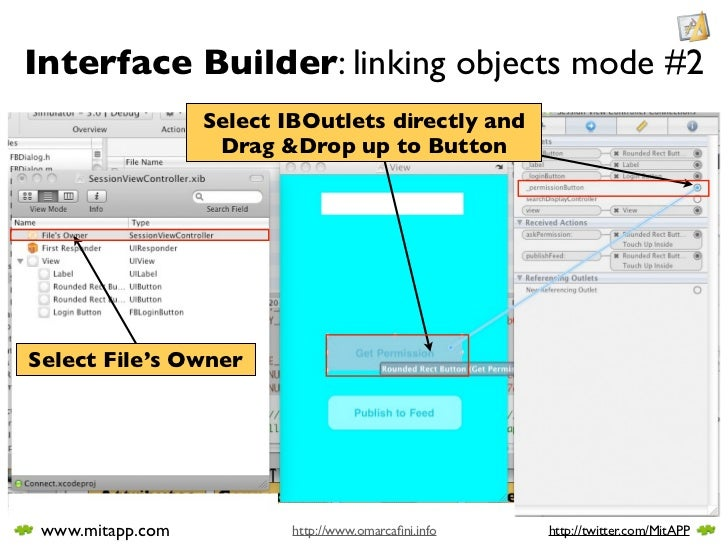 Interface Builder: linking objects mode #2                   Select IBOutlets directly and                    Drag &Drop u...