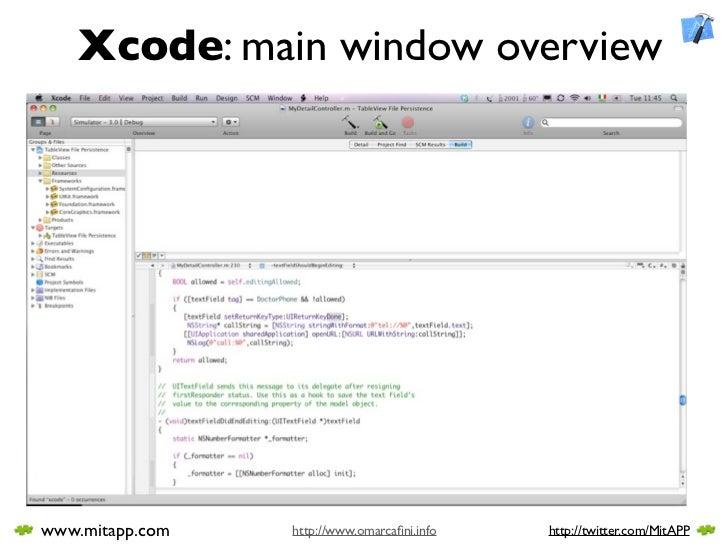 Xcode: main window overview     www.mitapp.com   http://www.omarcafini.info   http://twitter.com/MitAPP
