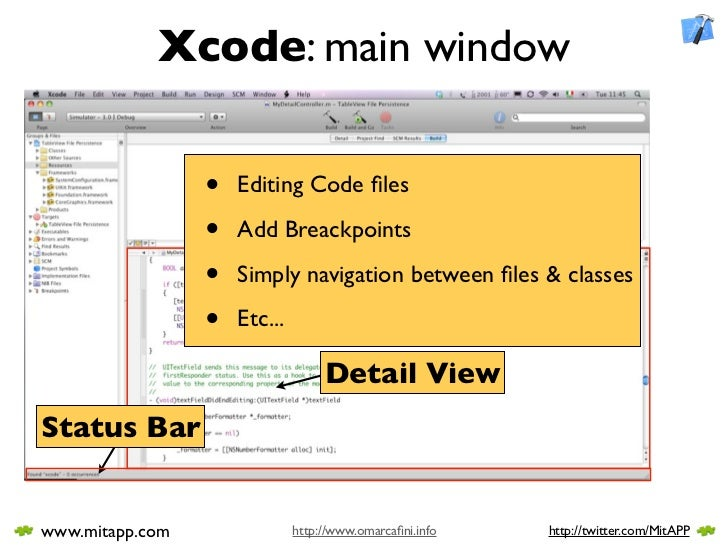 Xcode: main window                   •   Editing Code files                   •   Add Breackpoints                   •   Si...
