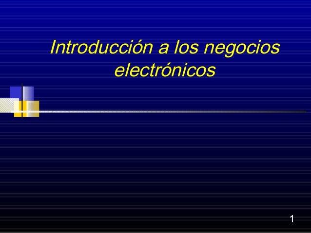 Introducción a los negocios        electrónicos                              1